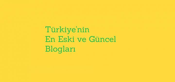Türkiye'nin en eski blogları